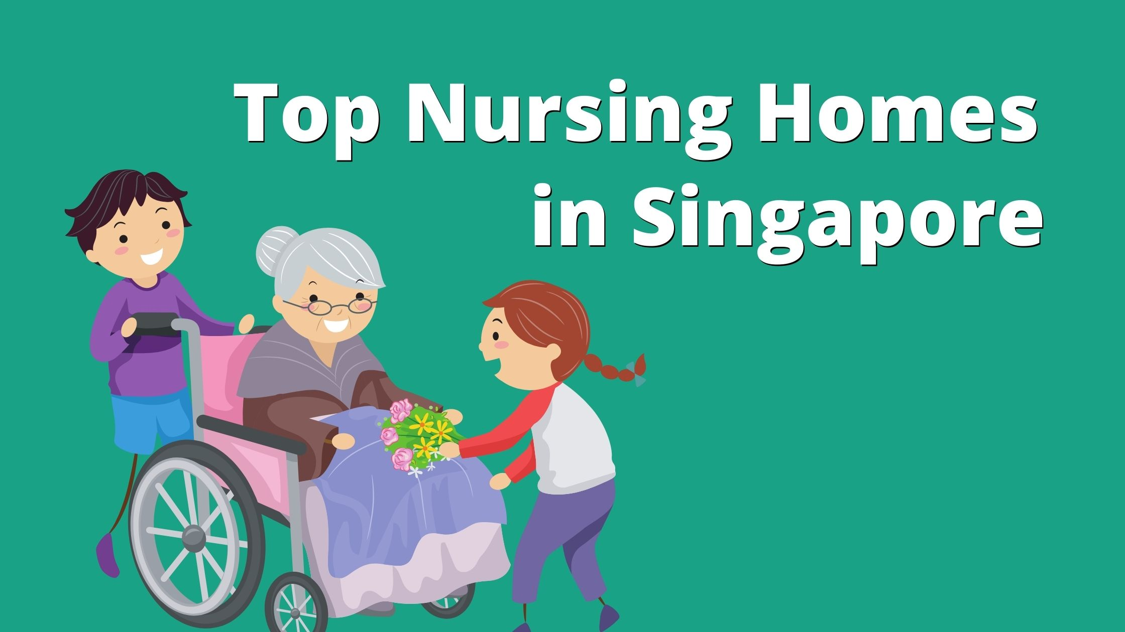 Top Nursing Homes in Singapore